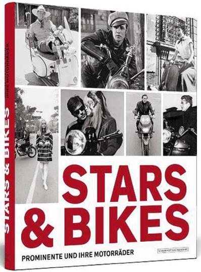 Stars & Bikes. Prominente und ihre Motorräder.