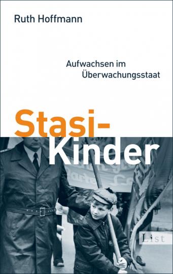Stasi-Kinder - Aufwachsen im Überwachungsstaat