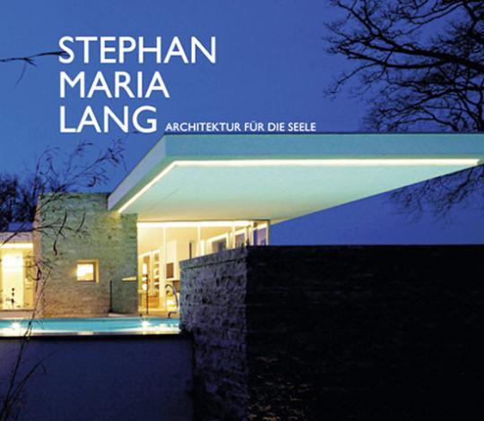 Stephan Maria Lang. Architektur für die Seele.