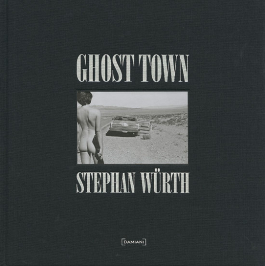 Stephan Würth. Ghost Town.