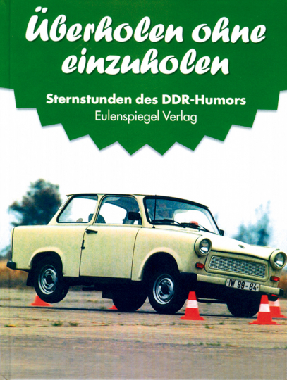 Sternstunden des DDR-Humors - Überholen ohne einzuholen