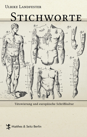 Stichworte. Tätowierung und europäische Schriftkultur.