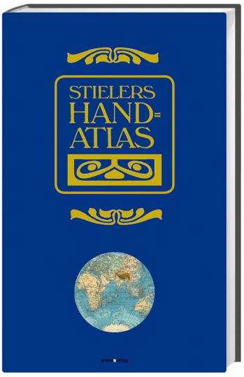 Stielers Hand-Atlas - Nachdruck der Ausgabe von 1906