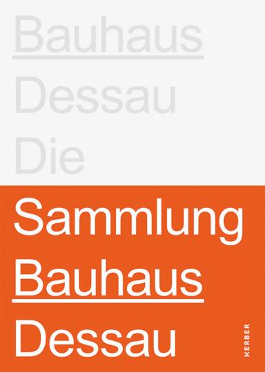 Stiftung Bauhaus Dessau. Die Sammlungen.