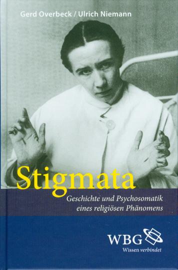 Stigmata - Geschichte und Psychosomatik eines religiösen Phänomens