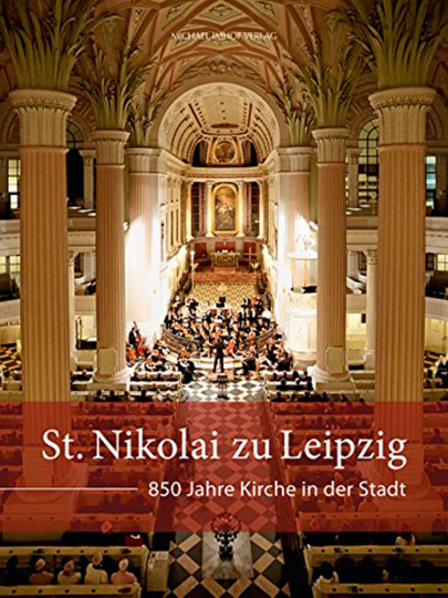 St. Nikolai zu Leipzig. 850 Jahre Kirche in der Stadt.