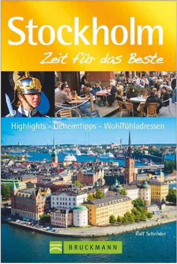 Stockholm – Zeit für das Beste: Highlights - Geheimtipps - Wohlfühladressen