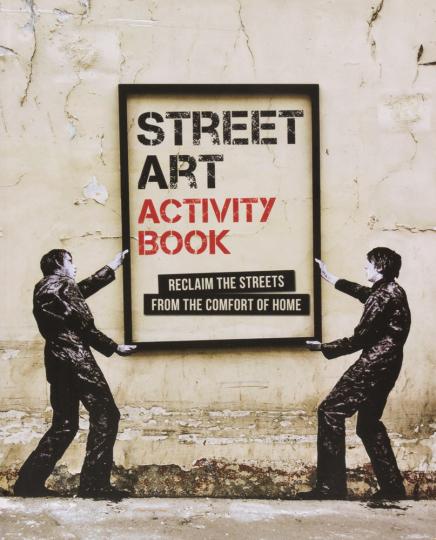 Street Art Activity Book. Street Art selbst gestalten.