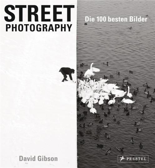 Street Photography. Die 100 besten Bilder.