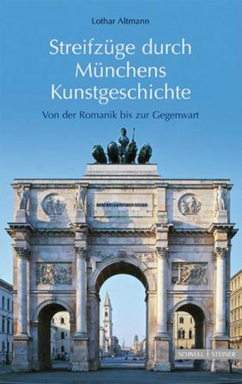 Streifzüge durch Münchens Kunstgeschichte. Von der Romanik bis zur Gegenwart.