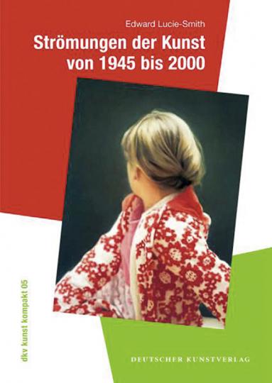 Strömungen der Kunst von 1945 bis 2000.