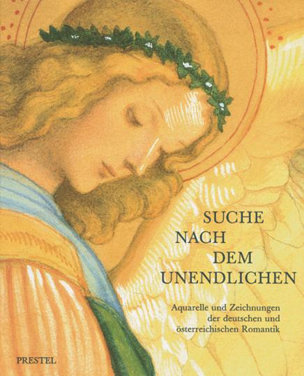 Suche nach dem Unendlichen - Aquarelle und Zeichnungen der deutschen und österreichischen Romantik