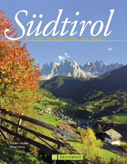Südtirol. Auf der Sonnenseite der Alpen.