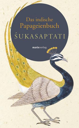 Sukasaptati. Das indische Papageienbuch.