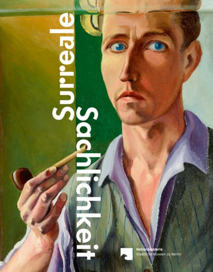 Surreale Sachlichkeit. Werke der 1920er und 1930er Jahre aus der Nationalgalerie.