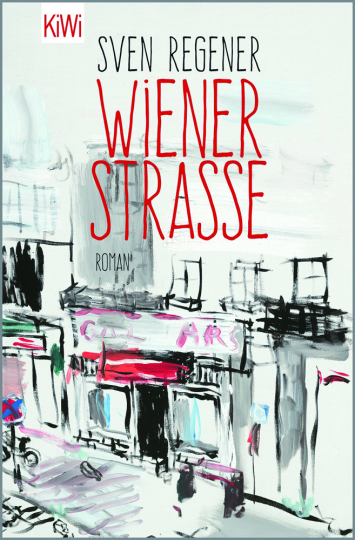 Sven Regener. Wiener Straße. Roman.