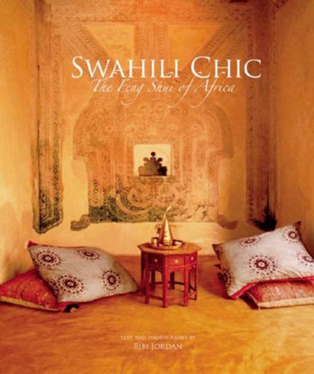 Swahili Chic. Das Feng Shui Afrikas.