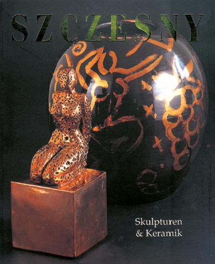 Szczesny, Stefan - Skulpturen & Keramik. Katalog, Karlsruhe und Bremen 1997.
