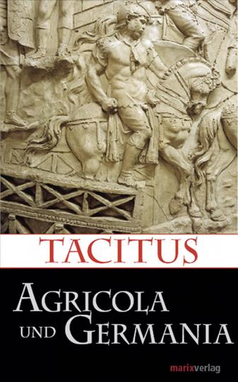Tacitus. Agricola und Germaniae.