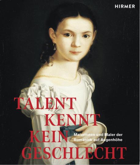 Talent kennt kein Geschlecht. Malerinnen und Maler der Romantik auf Augenhöhe.