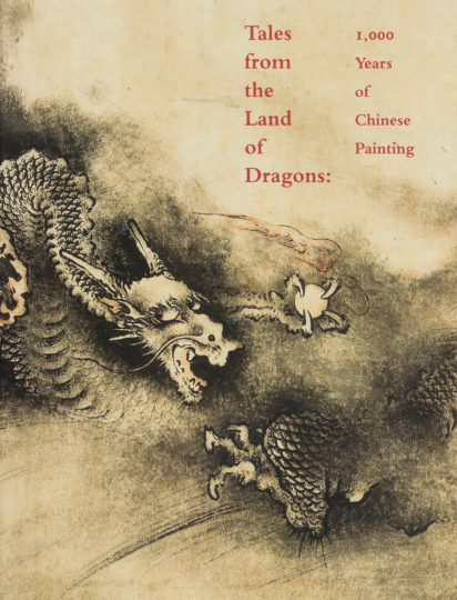 Tales from the Land of the Dragons. 1000 Jahre chinesische Malerei.