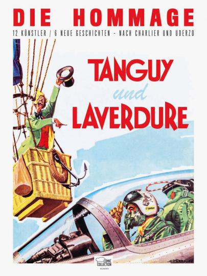 Tanguy und Laverdure. Die Hommage. 12 Künstler, 6 neue Geschichten.
