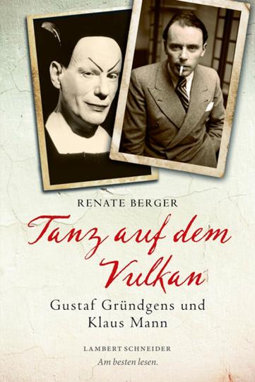 Tanz auf dem Vulkan. Gustaf Gründgens und Klaus Mann.