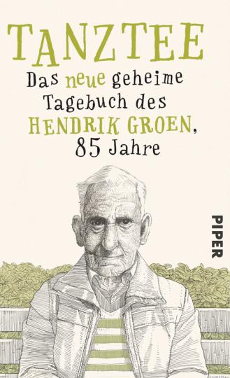 Tanztee - Das neue geheime Tagebuch des Hendrik Groen, 85 Jahre