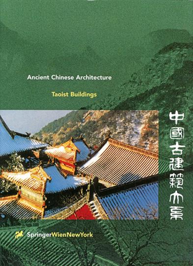 Taoist Buildings. Chinas taoistische Bauten.