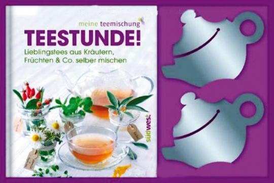 Teestunde! Lieblingstees aus Kräutern, Früchten & Co. selbst mischen.Set mit 2 Teefilterhaltern.