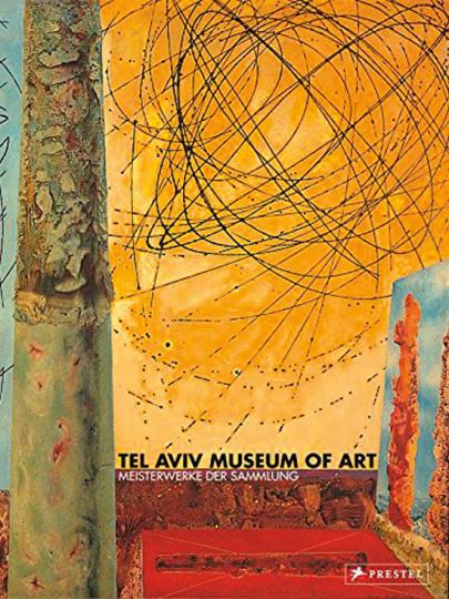 Tel Aviv Museum of Art. Meisterwerke der Sammlung.