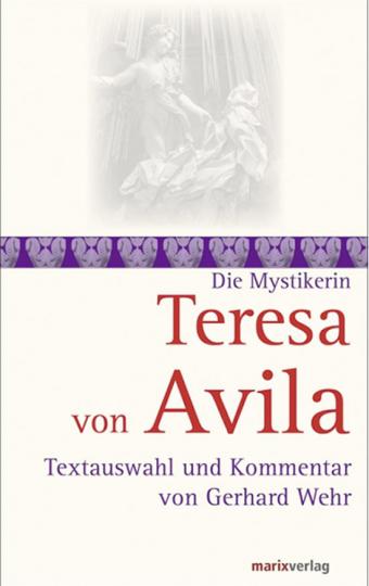 Teresa von Avila. Textauswahl und Kommentar.