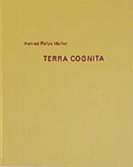 Terra cognita. Fotografien von Konrad Rufus Müller.