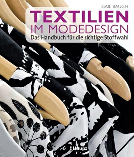 Textilien im Modedesign. Das Handbuch für die richtige Stoffwahl.