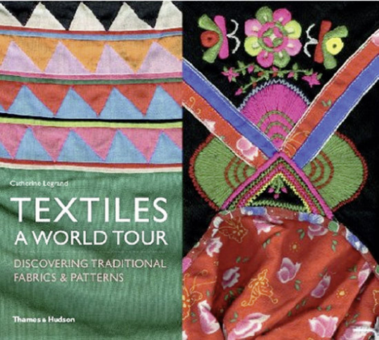 Textilien. Eine Weltreise. Discovering Traditional Fabrics and Patterns.