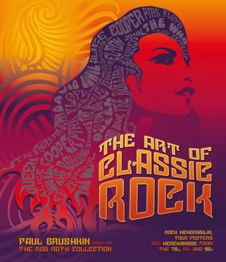 The Art of Classic Rock. Based on the Rob Roth Collection.