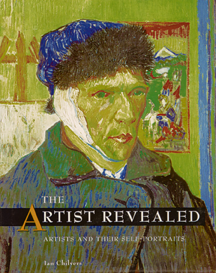 The Artist Revealed - Artists and Their Self-Portraits.