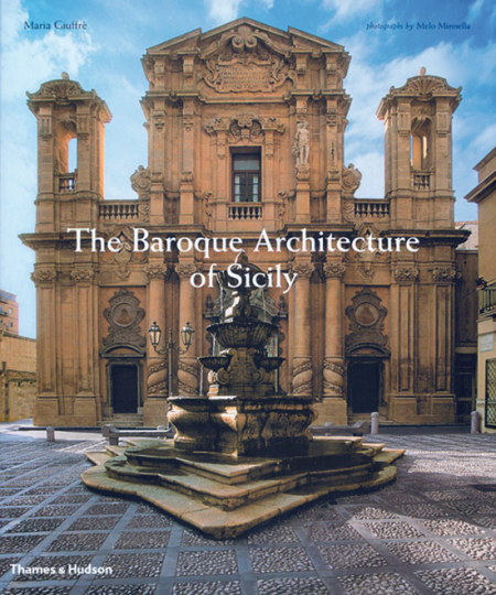 The Baroque Architecture of Sicily.
