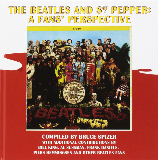 The Beatles and Sgt. Pepper. A Fans Perspective.