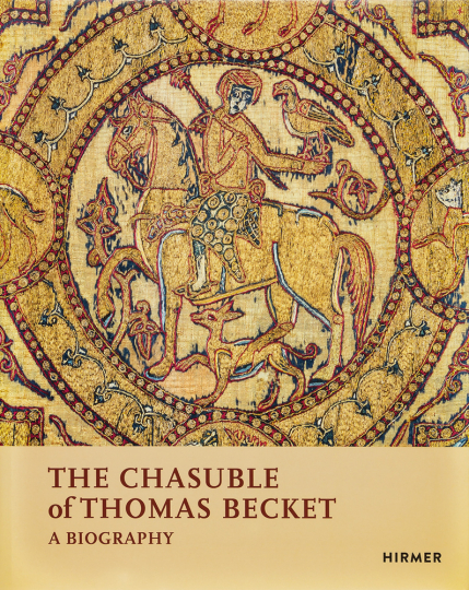 The Chasuble of Thomas Becket: A Biography.