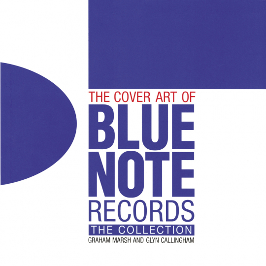 The Cover Art of Blue Note Records. The Collection. Autorisierte englische Sonderausgabe.