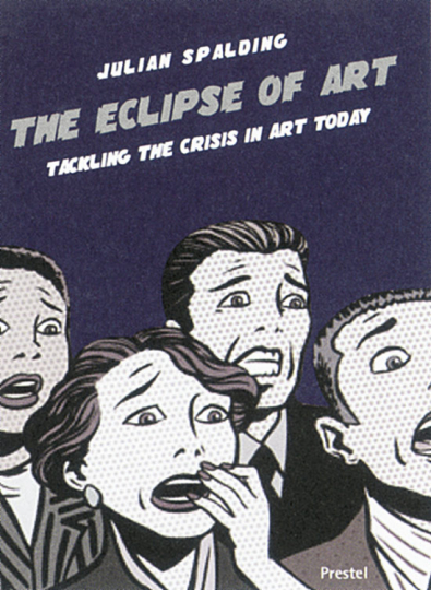 The Eclipse of Art - Tackling the Crisis in Art Today