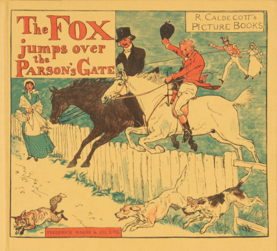 The Fox Jumps Over the Parson's Gate. Randolph Caldecott's Picture Books.