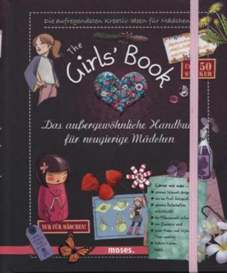 The Girls' Book - Das außergewöhnliche Handbuch für neugierige Mädchen
