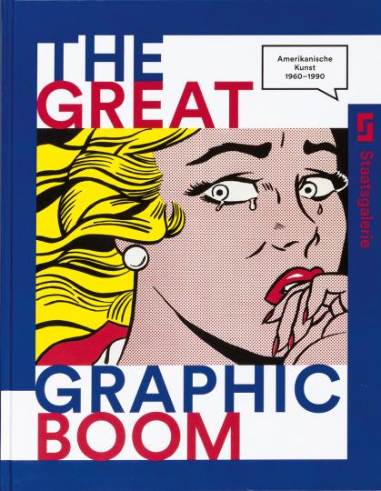 The Great Graphic Boom. Amerikanische Kunst 1960-1990.