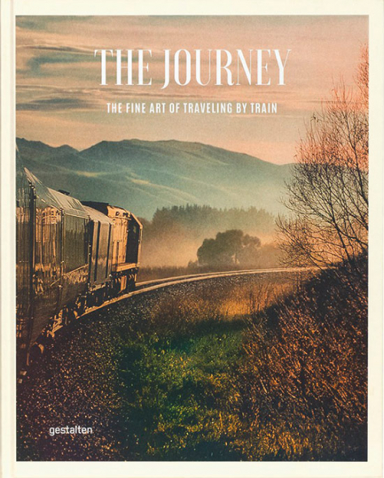The Journey. The Fine Art of Traveling by Train.