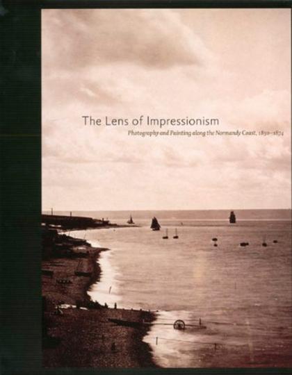 The Lens of Impressionism. Fotografen und Malere an der Normannischen Küste 1850-1874.