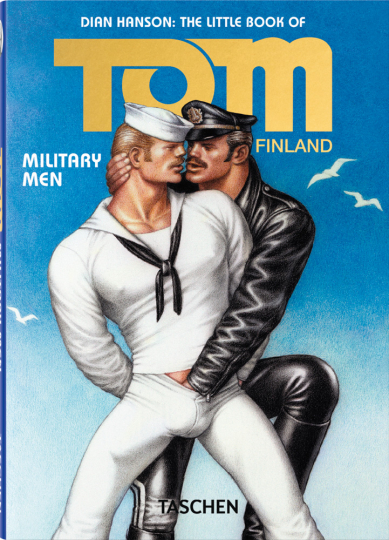 The Little Book of Tom of Finland: Military Men.