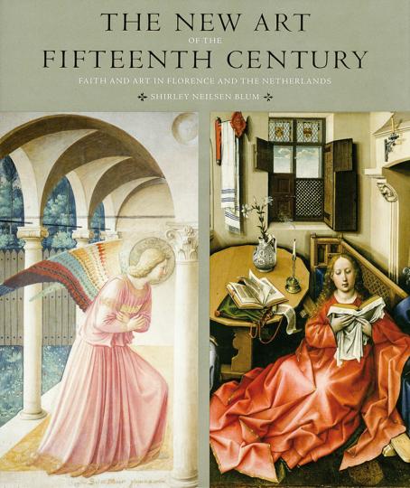 The New Art of the Fifteenth Century. Die neue Kunst des 15. Jahrhunderts in Florenz und den Niederlanden.