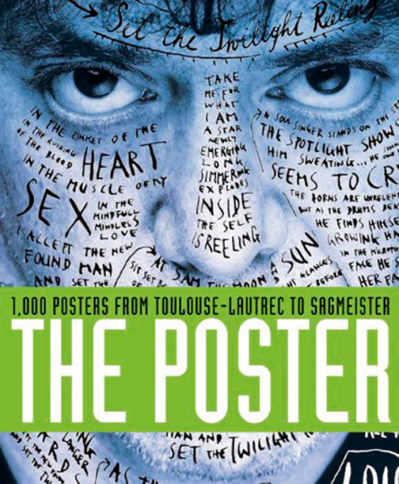 The Poster. Das Plakat. 1000 Plakate von Toulouse-Lautrec bis Sagemeister.